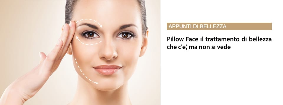 Pillow Face: Il Trattamento Di Bellezza Che C'è, Ma Non Si Vede